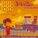 Just a Place in Dub/Roudoudou
