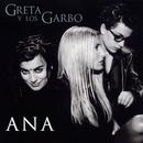 Ana/Greta Y Los Garbo