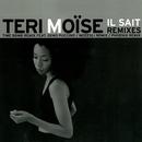 Il sait [Remixes] (Remixes)/Teri Moïse