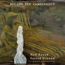New Found Sacred Ground/Roland Van Campenhout