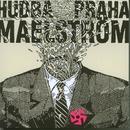 Maelstrom/Hudba Praha