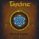 The End Begins/Tantric