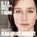 IL Y A Longtemps Que Je T'aime [B.O. Du Film De P.Claudel]/Jean-Louis Aubert