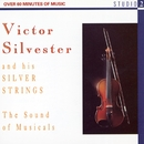 The Sound Of Musicals/Victor Silvester And His Silver Strings