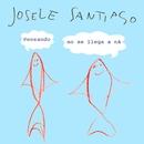 Pensando No Se Llega A Ná/Josele Santiago