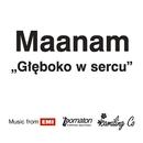 Gleboko W Sercu/Maanam