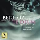 Berlioz: Te Deum/John Nelson/Roberto Alagna/Marie-Claire Alain
