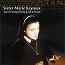 Sacred Songs from East and West/Soeur Marie Keyrouz/Ensemble de la Paix/Orchestre d'Auvergne/Arie van Beek