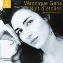 Nuit d'étoiles - Mélodies françaises/Veronique Gens