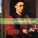 Le Banquet de voeu/Ensemble Gilles Binchois/Dominique Vellard