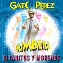 Gitanitos y Morenos/Gato Perez
