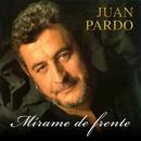 Mírame de Frente [Remastered] (Remastered)/Juan Pardo