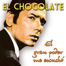 El Gran Poder Me Escuchó/Gran Poder Fíjate En Mí/El Chocolate