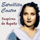 Suspiros de España/Estrellita Castro