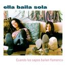 Cuando Los Sapos Bailen Flamenco/Ella Baila Sola