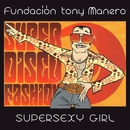 Supersexy Girl/Fundacion Tony Manero