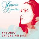 Antonio Vargas Heredia/Imperio Argentina