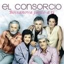 Bossanova Junto A Ti/El Consorcio