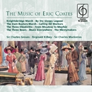The Music of Eric Coates/Sir Charles Groves/Reginald Kilbey/Sir Charles Mackerras