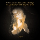 Born Under A Bad Sign/Richard Hawley