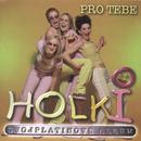 Pro tebe [Double platinum album]/Holki