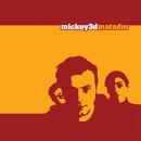 Matador/Mickey 3d