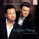 A Quiet Thing/David Daniels/Craig Ogden