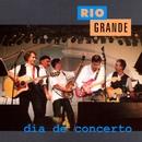 Dia De Concerto/Rio Grande