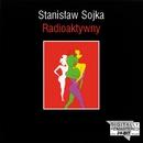 Radioaktywny/Stanislaw Soyka