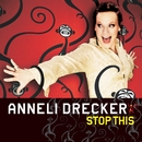 Stop This/Anneli Drecker