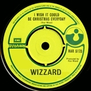 I Wish It Could Be Christmas Everyday/Wizzard