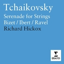 Tchaikovsky: Serenade for Strings etc./Richard Hickox/City of London Sinfonia