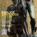 Berlioz: Benvenuto Cellini/John Nelson/Orchestre National de France/Patrizia Ciofi/Laurent Naouri/Gregory Kunde