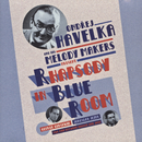 Rhapsody In Blue Room/Ondrej Havelka a jeho Melody Makers
