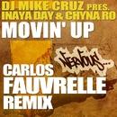 Movin' Up - Carlos Fauvrelle Remix/DJ Mike Cruz presents Inaya Day & Chyna Ro