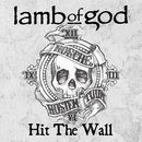 Hit The Wall/Lamb of God