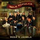 Rosa à Janela [Full Track] (Full Track)/Baile Popular