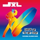 Catch Up To My Step/Junkie Xl
