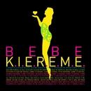 K.I.E.R.E.M.E./Bebe