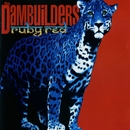 Ruby Red/The Dambuilders