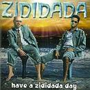 Have a Zididada Day/Zididada