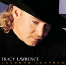 Lessons Learned/Tracy Lawrence