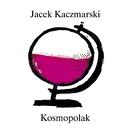 Kosmopolak/Jacek Kaczmarski