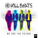 We are the future (Single)/Kill Beats