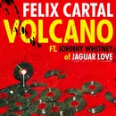 Volcano [feat. Johnny Whitney]/Felix Cartal