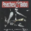 Simple Emotions/Peaches & Bobo