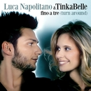 Fino a tre - Turn around (Duet with Tinkabelle)/Luca Napolitano