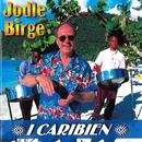 I Caribien/Jodle Birge