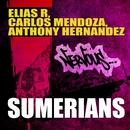Sumerians/Elias R, Carlos Mendoza, Anthony Hernandez