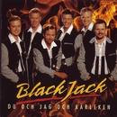 Du Och Jag Och Kärleken/BlackJack
